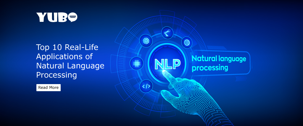Top 10 Real Life Applications of Natural Language Processing