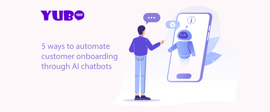 5 ways to automate customer user onboarding through ai chatbot