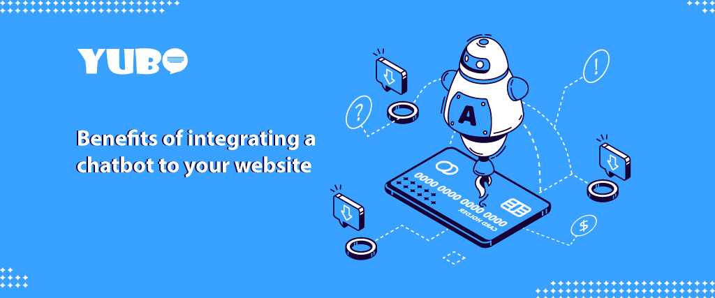Benefits of having a chatbot on your Website