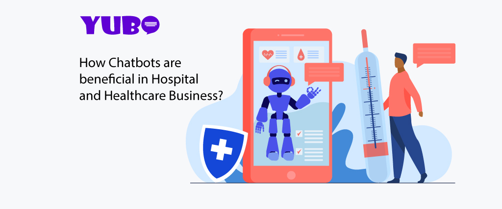 How Chatbots are beneficial in hospital and healthcare Business