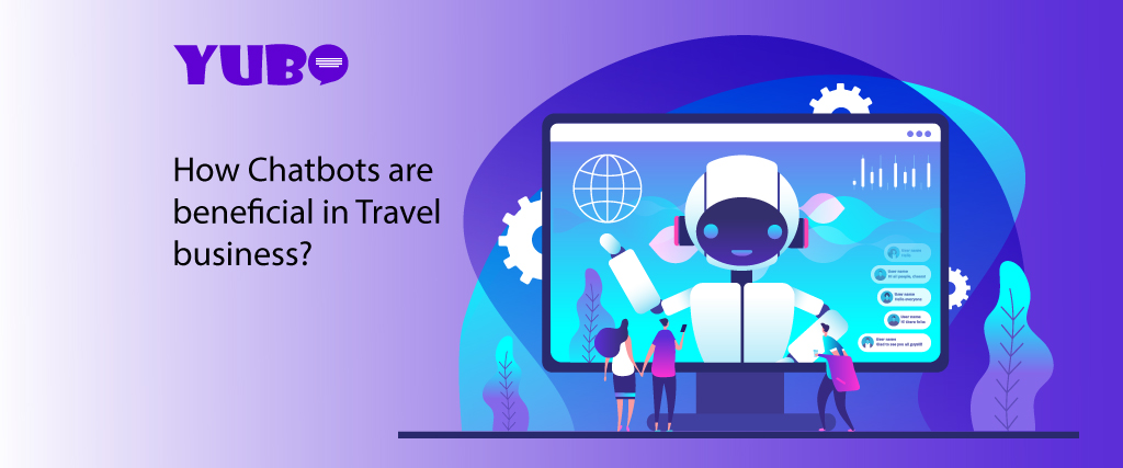 How Chatbots are beneficial in travel company Business