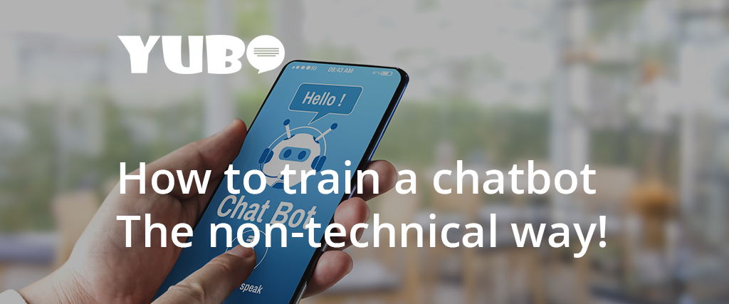 How to train a chatbot – The non-technical way!