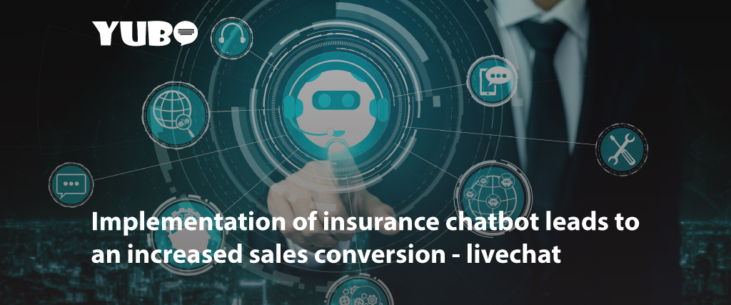 Implementation of insurance chatbot leads to an increased sales conversion - case study
