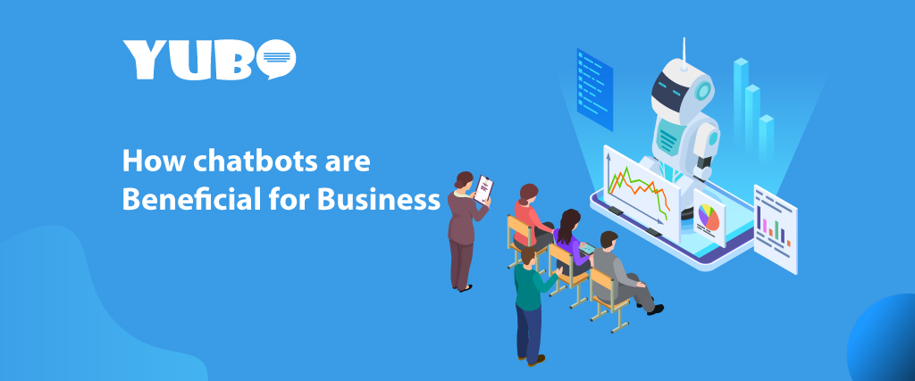 How Chatbots are Beneficial for Business