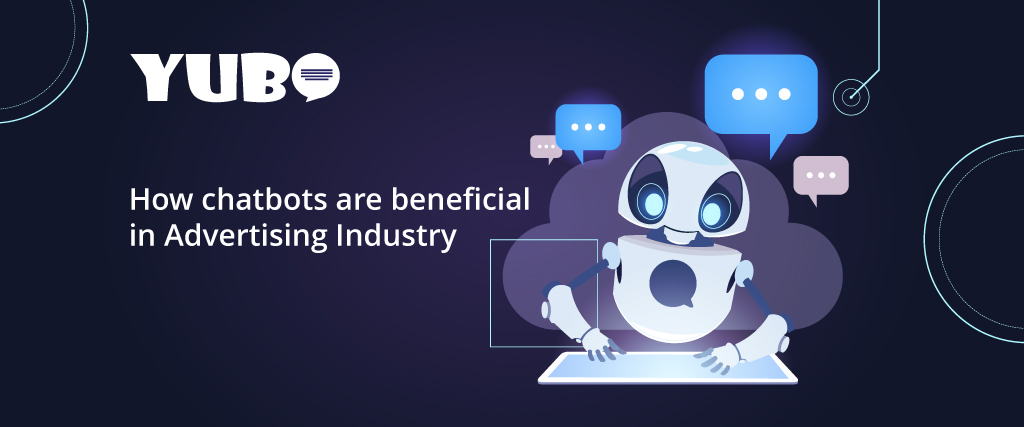 How Chatbots are Beneficial in Advertising Industry