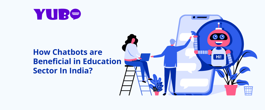 How Chatbots are Beneficial in Education Sector In India?