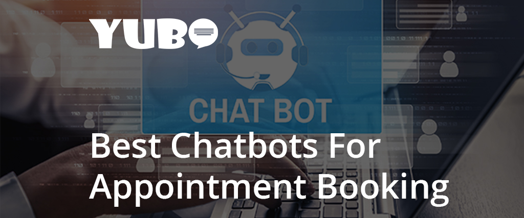 List of best chatbots for appointment booking