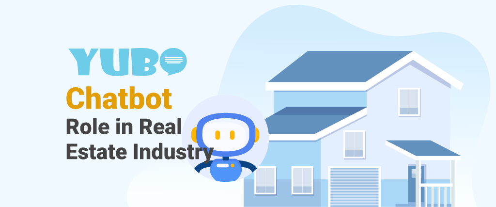 The Role of Chatbot for Real Estate Industry