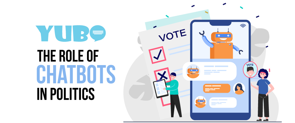 The Role of Chatbots in Politics