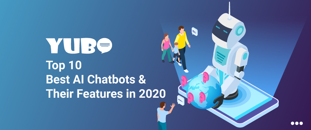 Top 10 Best AI Chatbots and Their Features in 2020