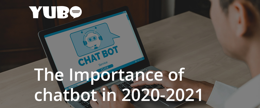 the importance of chatbot in 2020 2021