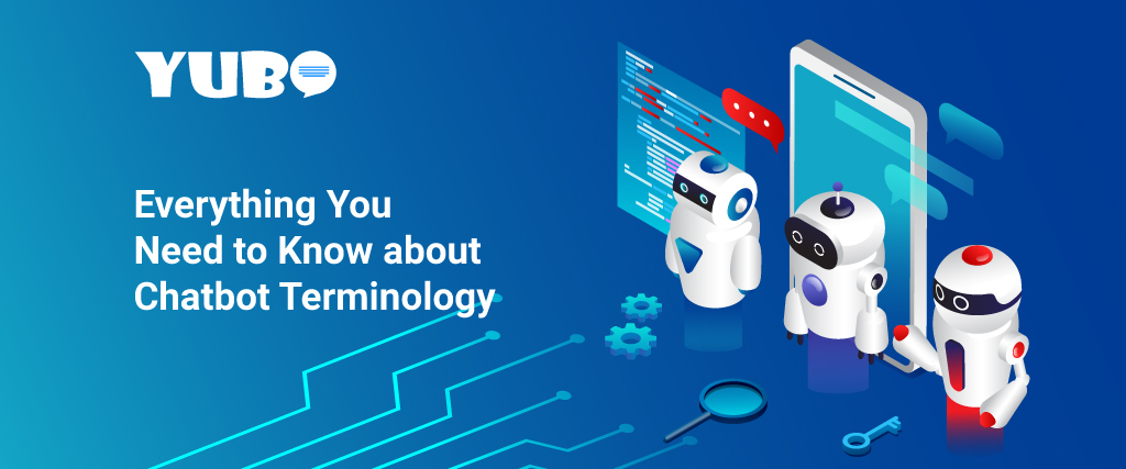 Everything You Need to Know About Chatbot Terminology