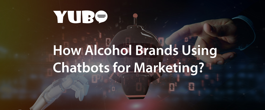 Chatbots for Alcohol Brands