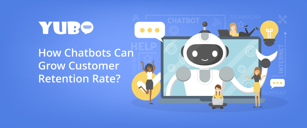 How Chatbots Can Grow Customer Retention Rate