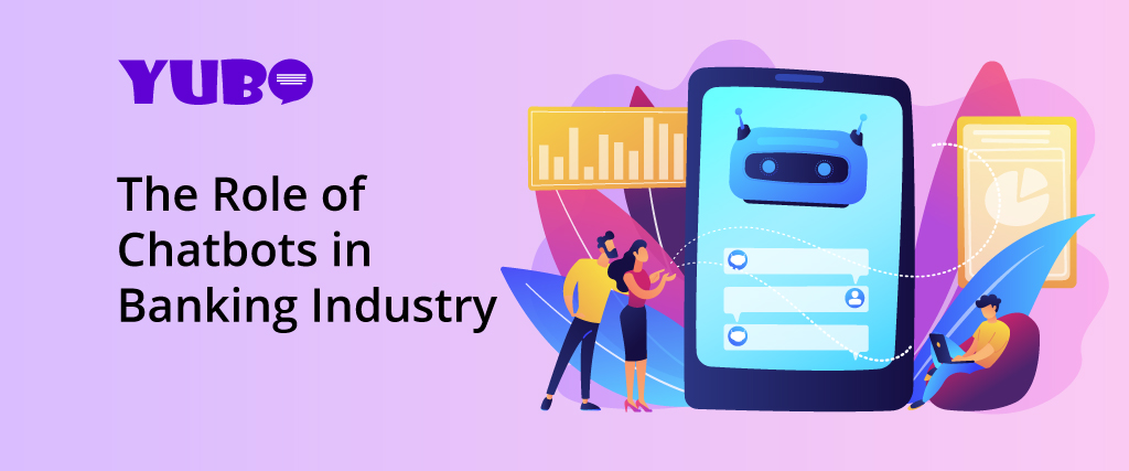 The Role of Chatbots in Banking Industry