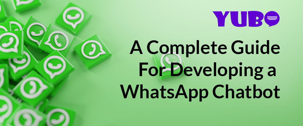 A Complete Guide For Developing a WhatsApp Chatbot