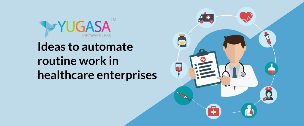 Ideas to Automatic Routine Work in Healthcare Enterprises!
