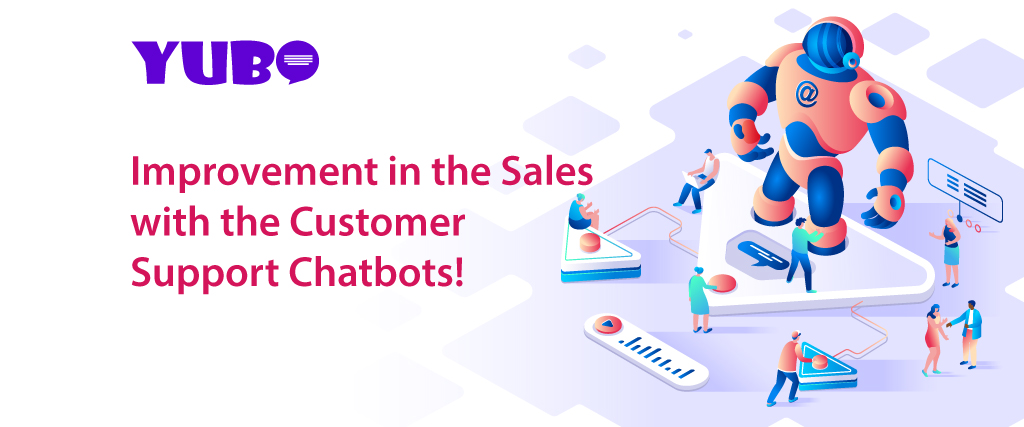 Improvement in the Sales with the Customer Support Chatbots