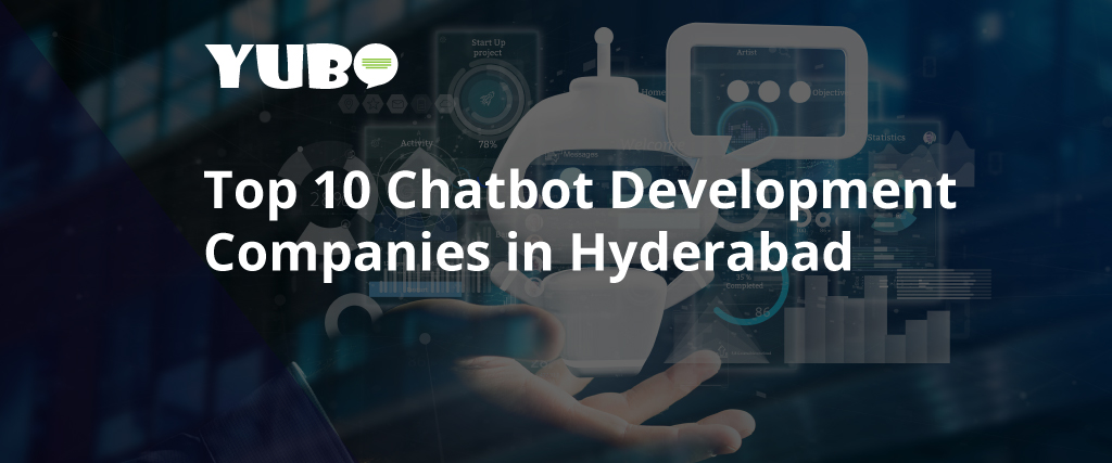 Top 10 Chatbot Development Companies in Hyderabad