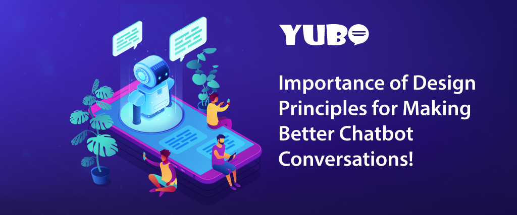 importance of design principles for making better chatbot conversations