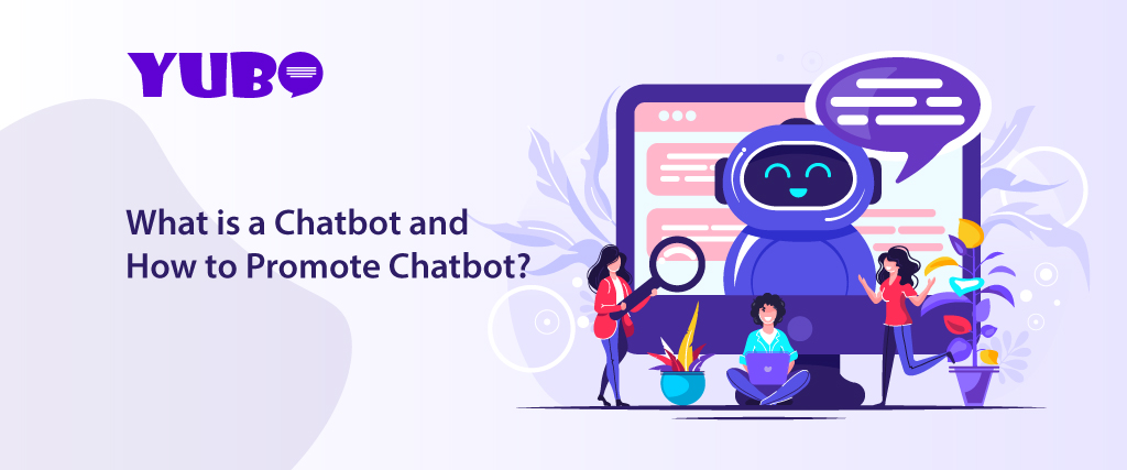 What is a Chatbot and How to Promote Chatbot?