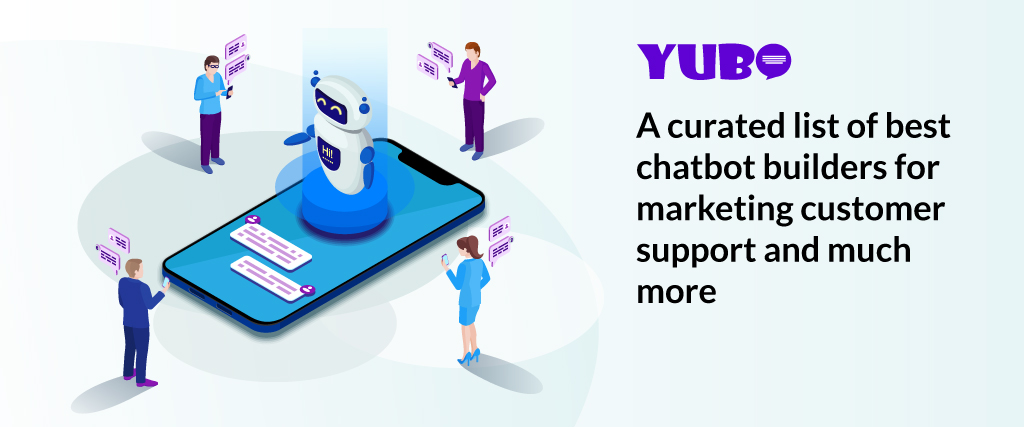 A curated list of best Chatbot Builders 2021 for marketing customer support and much more