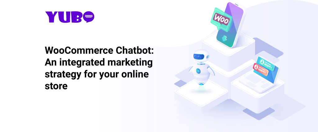 WooCommerce Chatbot: An integrated marketing strategy for your online store