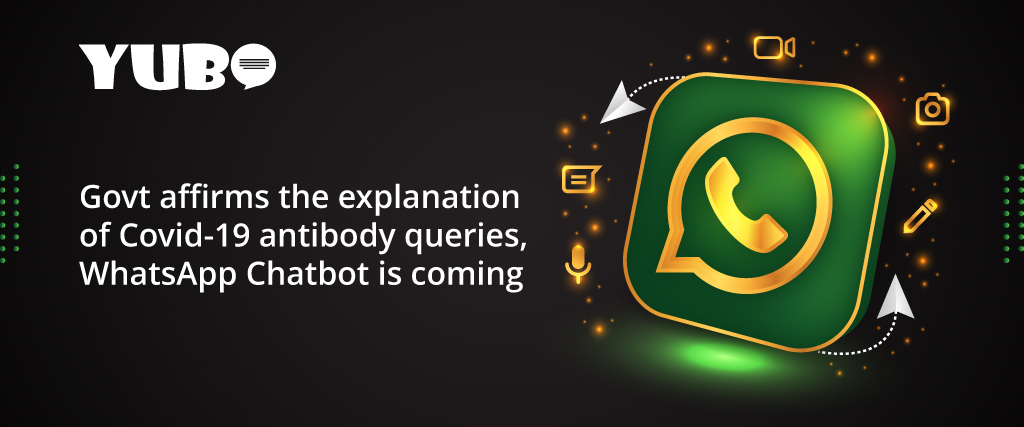 Govt affirms to explain Covid-19 antibody queries, Whatsapp Chatbot is coming.
