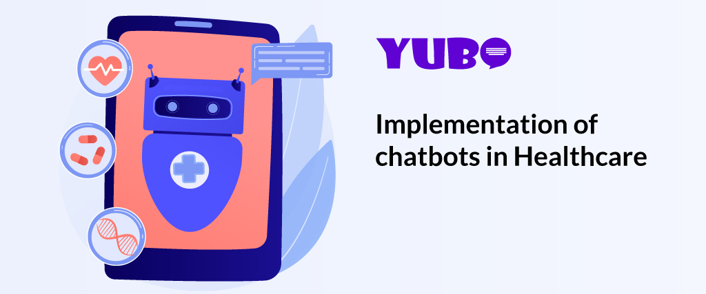 Implementation of Chatbots in Healthcare