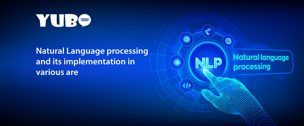 Natural Language Processing and its implementation in various are