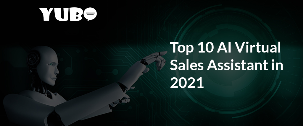 Top 10 AI Virtual Sales Assistant in 2021