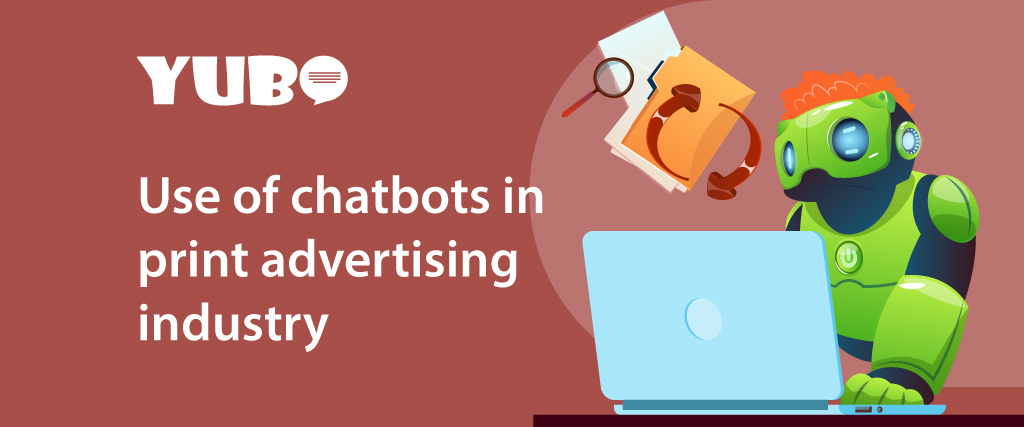 Use of chatbots in the print advertising industry