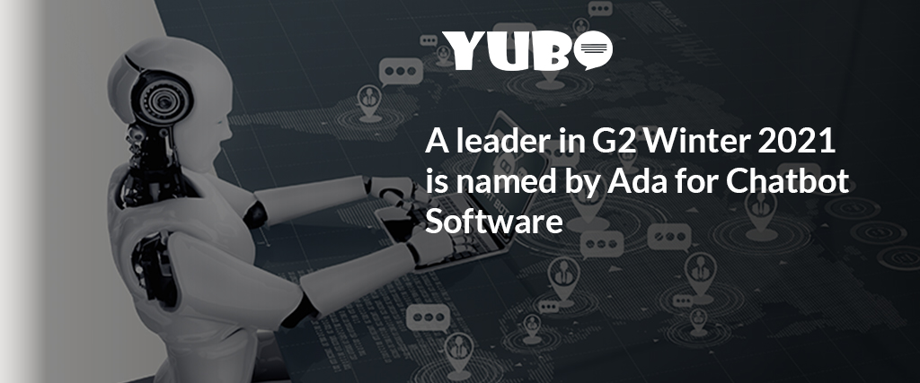 a leader in g2 winter 2021 is named by ada for chatbot software