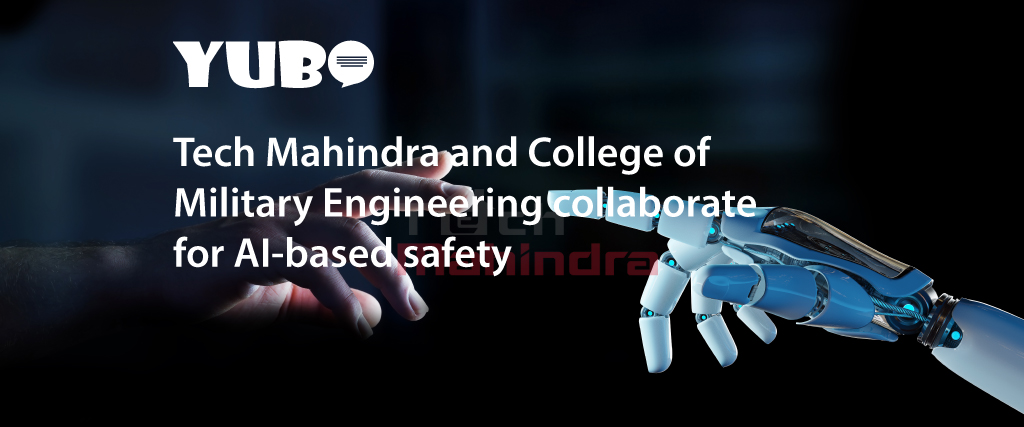 Tech Mahindra and College of Military Engineering collaborate for AI-based safety