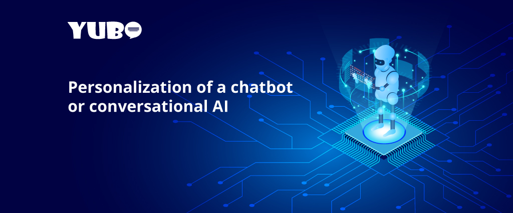 Personalization of a chatbot or conversational AI